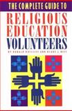 A Complete Guide to Religious Education Volunteers, Ratcliff, Donald E. and Neff, Blake J., 0891350896