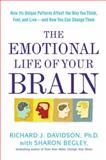 The Emotional Life of Your Brain, Richard J. Davidson and Sharon Begley, 1594630895
