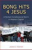 Bong Hits 4 Jesus, James C. Foster, 1602230897