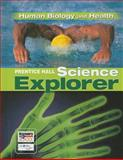 Prentice Hall Science Explorer: Human Biology and Health, PRENTICE HALL, 0131150898