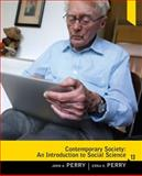 Contemporary Society : An Introduction to Social Science, Perry and Perry, John, 0205020895