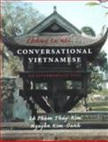 Chung Ta Noi... Conversational Vietnamese : An Intermediate Text, Le, Phoam Thuy-Kim and Nguyaen, Kim-Oanh, 0295980893
