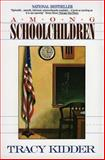 Among Schoolchildren, Tracy Kidder, 0380710897