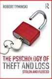 The Psychology of Theft and Loss : Stolen and Fleeced, Tyminski, Robert, 0415830893