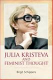 Julia Kristeva and Feminist Thought, Schippers, Birgit, 0748640894