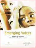 Emerging Voices : A Report on Education in South African Rural Communities, Human Sciences Research Council, The Educational Policy Consortium, The Human Sciences Research Council, 0796920893
