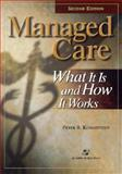 Managed Care : What It Is and How It Works, Kongstvedt, Peter R., 083422089X