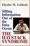 The Haystack Syndrome : Sifting Information Out of the Data Ocean, Goldratt, Eliyahu M., 0884270890