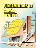 Fundamental of Solar Heating, U. S. Department of Energy Staff, 089875089X