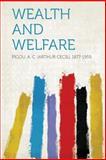 Wealth and Welfare, Pigou A. C. (Arthur Cecil) 1877-1959, 1313830895