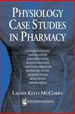 Physiology Case Studies in Pharmacy, McCorry, Laurie Kelly, 1582120897