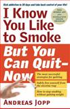 I Know You Like to Smoke, but You Can Quit  -- Now, Andreas Jopp, 1615190899