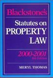 Blackstone's Statutes on Property Law, 2000-2001, Meryl Thomas, 1841740896