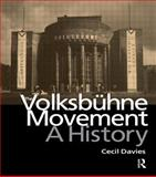 The Volksbuhne Movement : A History, Davies, Cecil, 905755089X