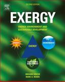 Exergy : Energy, Environment and Sustainable Development, Dincer, Ibrahim and Rosen, Marc A., 0080970893