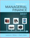 Principles of Managerial Finance, Brief Plus NEW MyFinanceLab with Pearson EText -- Access Card Package, Gitman, Lawrence J. and Zutter, Chad J., 0133740897