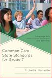 Common Core State Standards for Grade 7 : Language Arts Instructional Strategies and Activities, Manville, Michelle, 147581089X