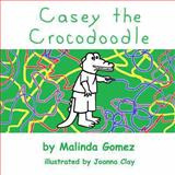 Casey the Crocodoodle, Malinda Gomez, 1491030895