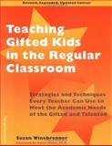 Teaching Gifted Kids in the Regular Classroom, Susan Winebrenner, 1575420899