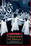 Visionaries of Silence : The Reformist Sufi Order of the Demirdashiya al-Khalwatiya in Cairo, Waugh, Earle H., 9774160894