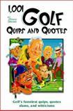 1,001 Golf Quips and Quotes, Glenn Liebman, 0517220903