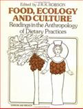 Food, Ecology and Culture : Readings in the Anthropology of Dietary Practices, , 0677160909