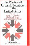 The Politics of Urban Education in the United States, James Cibulka, 0750700904