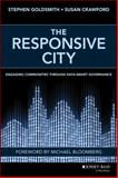 The Responsive City : Engaging Communities Through Data-Smart Governance, Goldsmith, Stephen, 1118910907