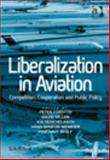 Liberalisation in Aviation : Competition Cooperation and Public Policy, Forsyth, Peter and Gillen, David, 1409450902