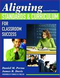 Aligning Standards and Curriculum for Classroom Success, Perna, Daniel M. and Davis, James R., 1412940907