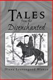 Tales from the Disenchanted, Diana Leavengood Blanco, 1469160900