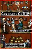 Covenant Coffee: the Unproduced Pilot, Bryan Cohen, 147838090X
