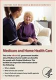 Medicare and Home Health Care, U. S. Department Human Services and Centers for Medicaid Services, 1493510908