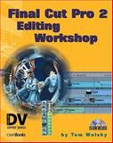 Final Cut Pro : 2 Editing Workshop, Wolsky, Tom, 1578200903