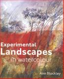 Experimental Landscapes in Watercolour, Ann Blockley, 1849940908