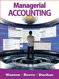 Managerial Accounting, Warren, Carl S. and Reeve, James M., 0538480904