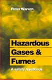 Hazardous Gases and Fumes : A Safety Handbook, Warren, Peter J., 0750620900