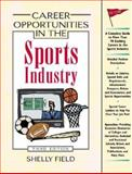 Career Opportunities in the Sports Industry, Field, Shelly, 0816050902