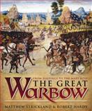 The Great Warbow, Matthew Strickland and Robert Hardy, 085733090X