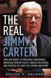 The Real Jimmy Carter, Steven F. Hayward, 0895260905