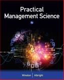 Practical Management Science, Winston, Wayne L. and Albright, S. Christian, 1305250907