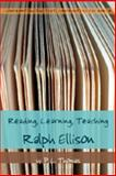 Reading, Learning, Teaching Ralph Ellison, Thomas, P. L., 1433100908