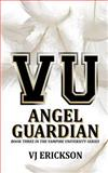 Angel Guardian, V. J. Erickson, 1500420905