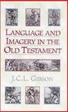 Language and Imagery in the Old Testament, Gibson, J. C. L., 1565630904