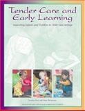 Tender Care and Early Learning : Supporting Infants and Toddlers in Group Care Settings, Jacalyn Post, Mary Hohmann, 1573790907
