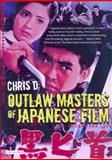 Outlaw Masters of Japanese Film, Desjardins, Chris, 1845110900