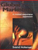 Global Marketing : A Market Responsive Approach, Hollensen, Svend, 0132610906