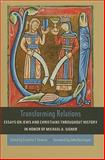 Transforming Relations : Essays on Jews and Christians throughout History in Honor of Michael A. Signer, , 0268030901