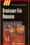 Renaissance Civic Humanism : Reappraisals and Reflections, , 052178090X