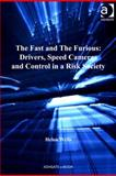 The Fast and the Furious : Drivers, Speed Cameras and Control in a Risk Soceity, Wells, Helen, 1409430901